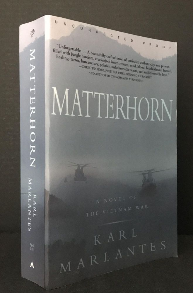 Matterhorn: A Novel of the Vietnam War [Uncorrected Proof]. Karl Marlantes.