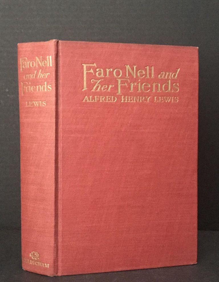 Faro Nell and Her Friends: Wolfville Stories. Alfred Henry Lewis.