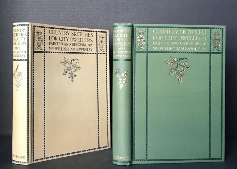 Country Sketches for City Dwellers. Mrs. Willingham Rawnsley, Alice Julia Rawnsley.