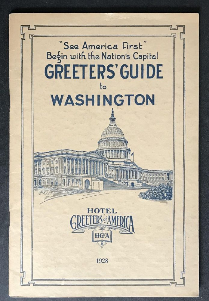 "Greeters' Guide to Washington [""See America First"" Begin with the Nation's Capital]. No Author Stated."