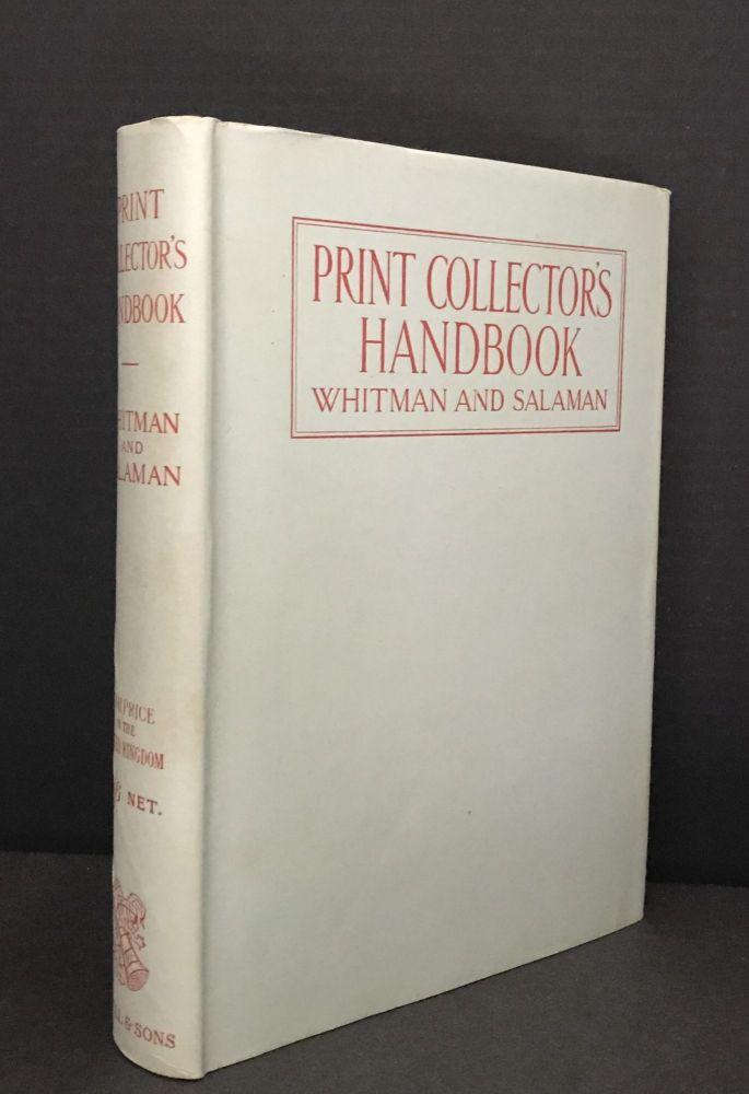 Whitman's Print-Collector's Handbook; [Print Collector's Handbook]; Sixth Edition, Revised And Enlarged With Additional Chapters. Alfred Whitman, Malcolm C. Salaman.
