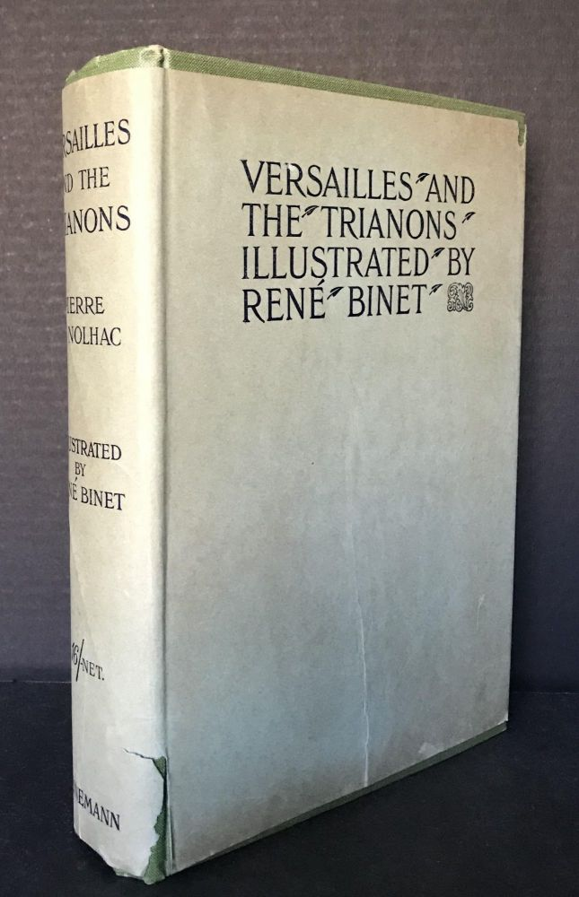 Versailles and the Trianons Illustrated by René Binet. Pierre De Nolhac, René Binet.
