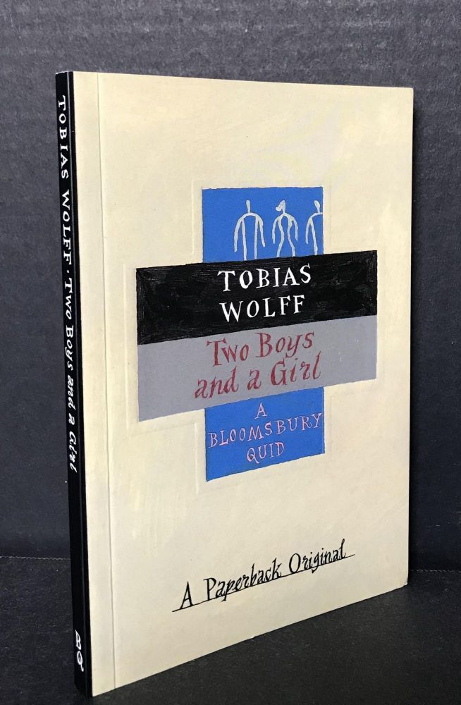 Two Boys and a Girl [Paperback Original -- A Bloomsbury Quid]. Tobias Wolff.