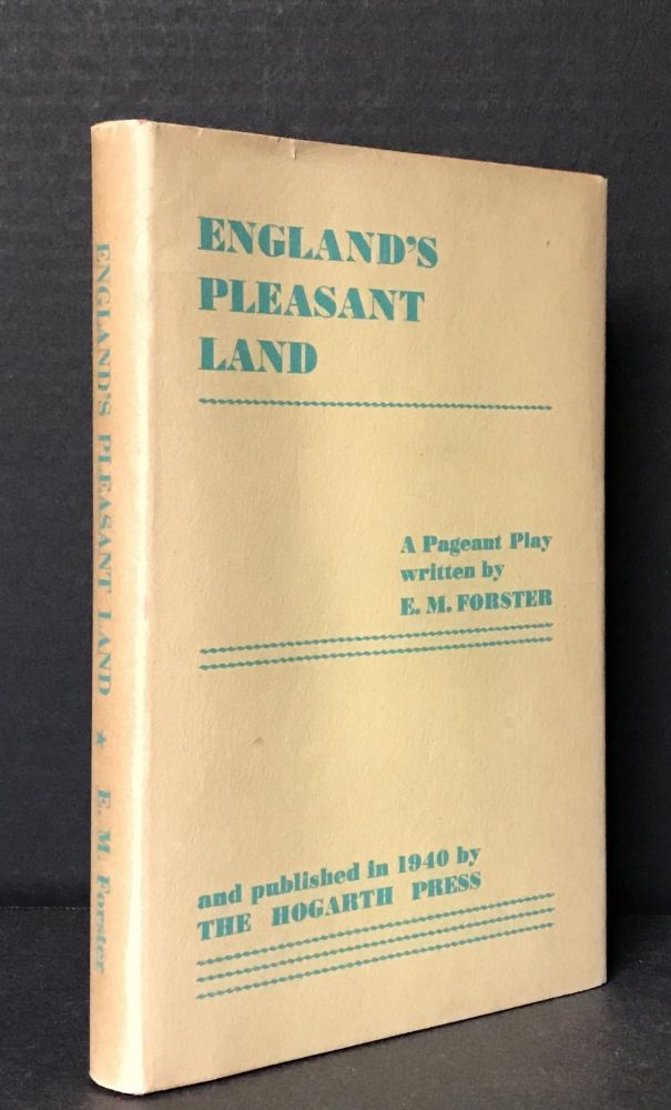 England's Pleasant Land: A Pageant Play. E. M. Forster, Edward Morgan Forster.