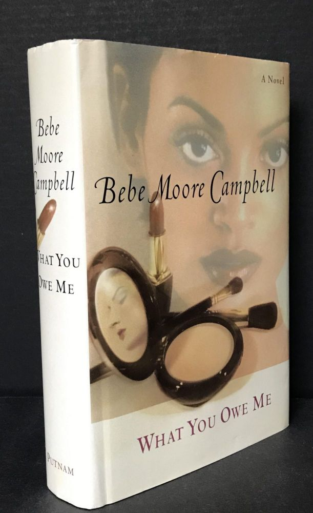 What You Owe Me [Signed]. Bebe Moore Campbell.