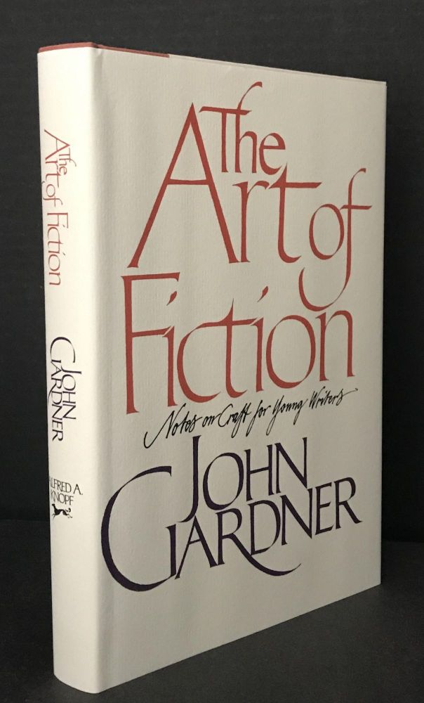 The Art of Fiction: Notes on Craft for Young Writers. John Gardner.