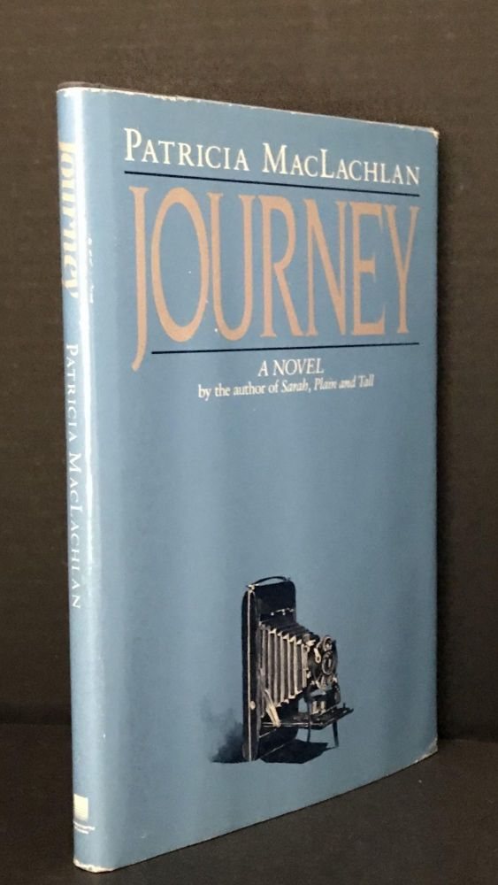 Journey [A Novel by the author of Sarah, Plain and Tall]. Patricia MacLachlan.
