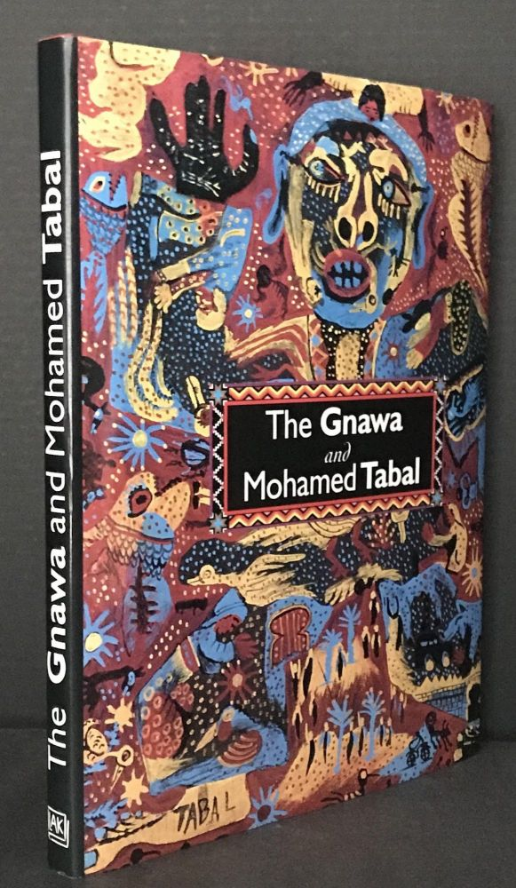 The Gnawa and Mohamed Tabal. Abdelkader Mana, Georges Lapassade, Preface.