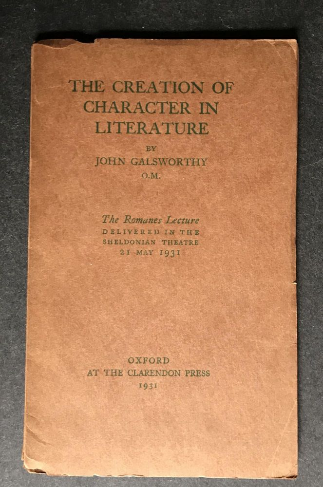 The Creation of Character in Literature. John Galsworthy.