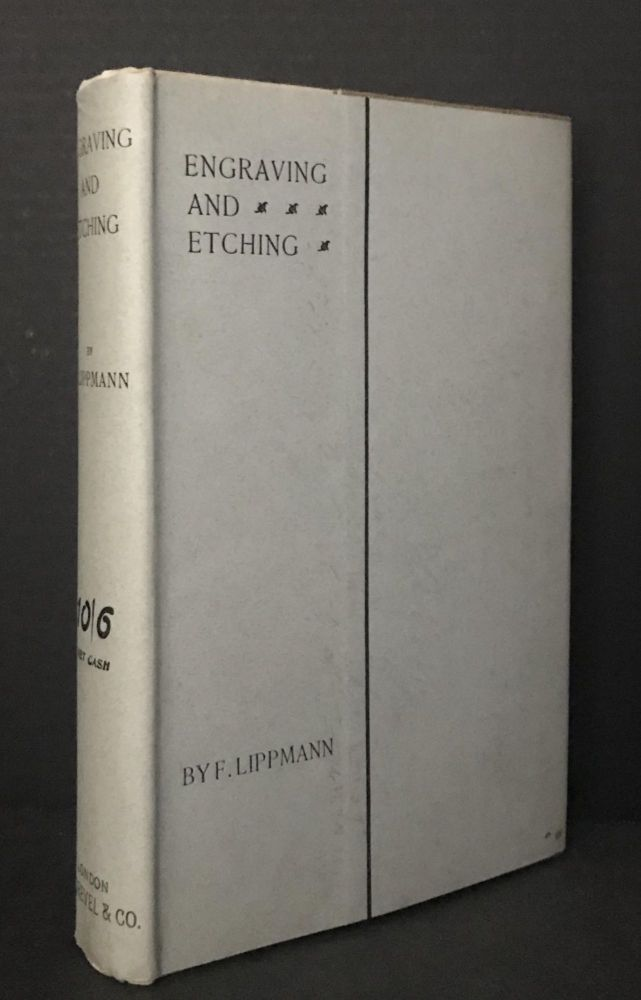Engraving and Etching: A Handbook for the Use of Students and Print Collectors. F. Lippmann, Friedrich Lippmann, Maxwell: Reviser Lehrs, Martin Hardy.