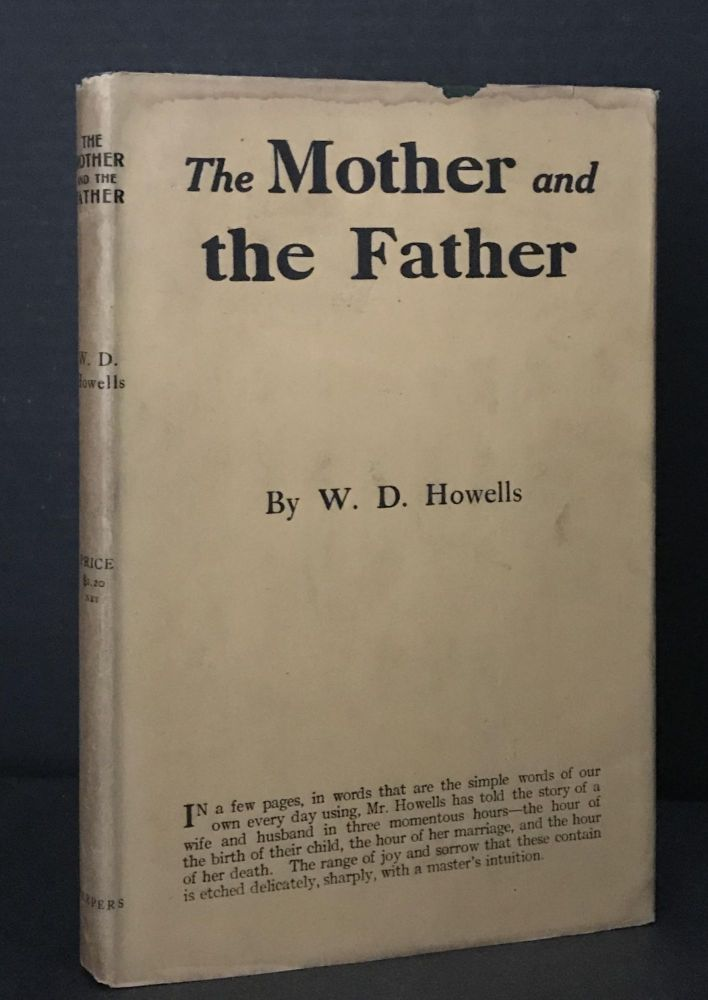The Mother and the Father [In the Rare Dust Jacket]. William Dean Howells, W. D. Howells.