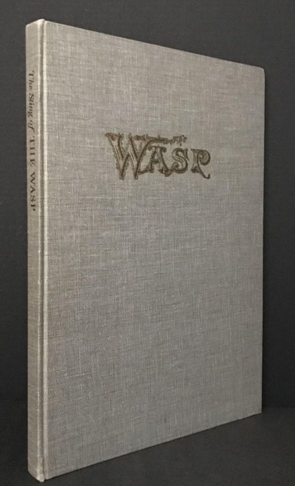 The Sting of the Wasp; Political & Satirical Cartoons from the Truculent Early San Francisco Weekly, with an Introduction & Comments by Kenneth M. Johnson. Kenneth M. Johnson.