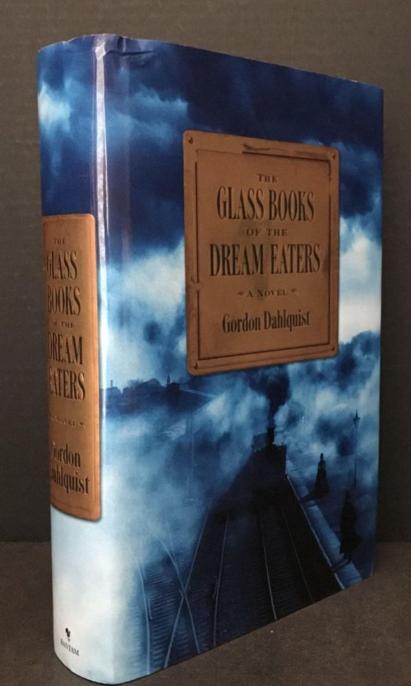 The Glass Books of the Dream Eaters [SIGNED]. Gordon Dahlquist.
