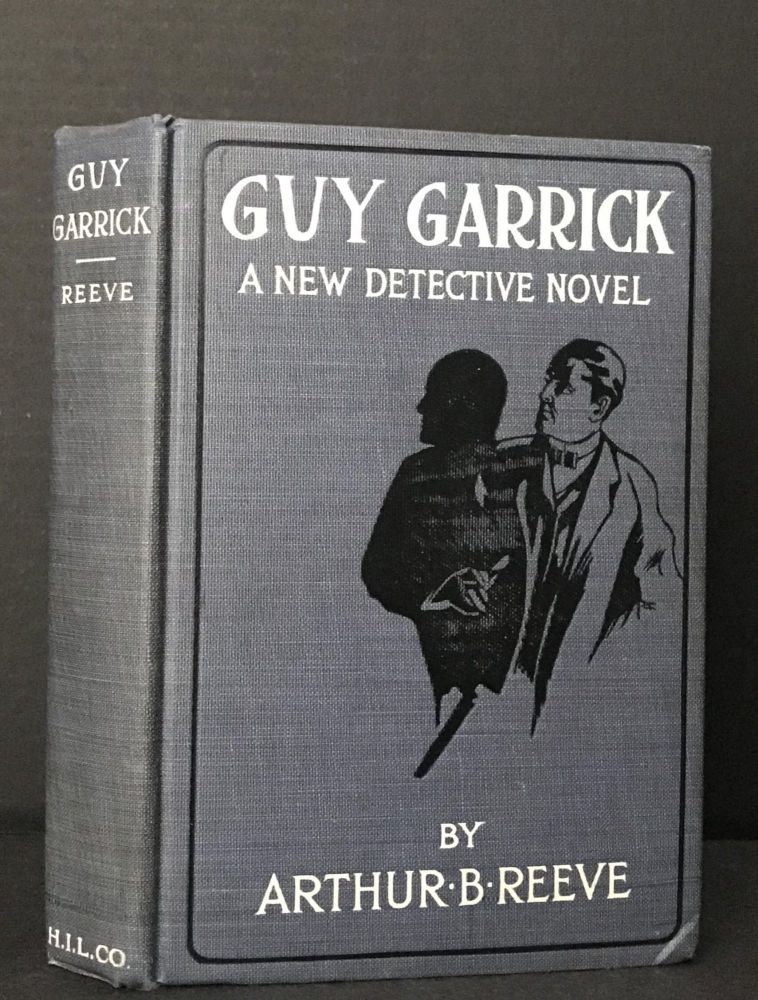 Guy Garrick: An Adventure With a Scientific Gunman. Arthur B. Reeve.