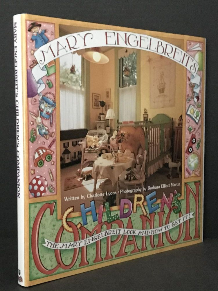 Mary Engelbreit's Children's Companion; The Mary Engelbreit Look and How to Get It. Mary Engelbreit, Charlotte Lyons, Barbara Elliot Martin, Photography.