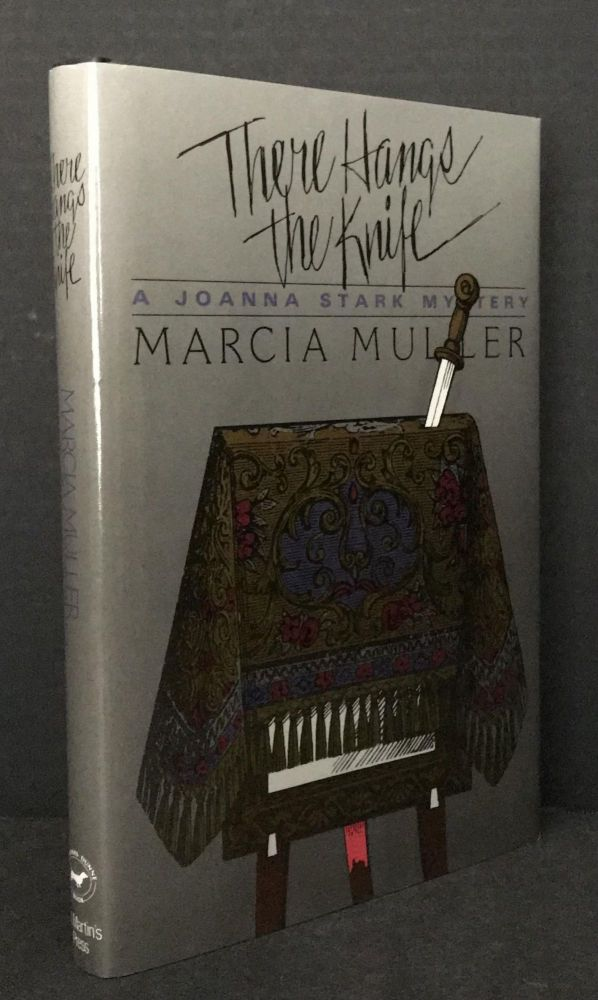 There Hangs the Knife [Signed]; A Joanna Stark Mystery. Marcia Muller.