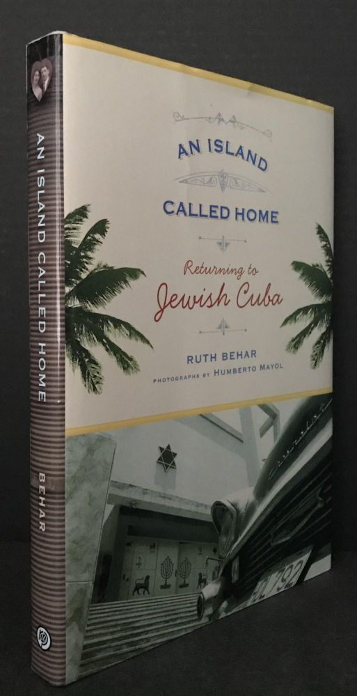 An Island Called Home; Returning to Jewish Cuba. Ruth Behar, Humberto Mayol, Photographs.