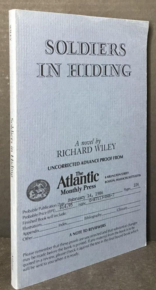Soldiers in Hiding [SCARCE UNCORRECTED ADVANCE PROOF]. Richard Wiley.