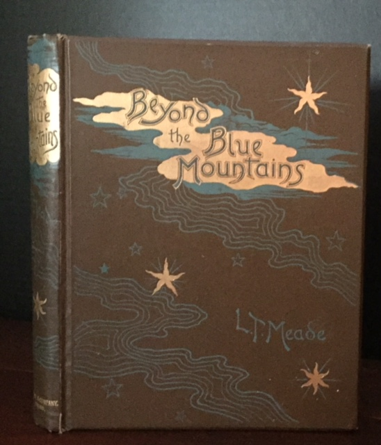 Beyond the Blue Mountains. L. T. Meade, Elizabeth Thomasina Meade Smith.