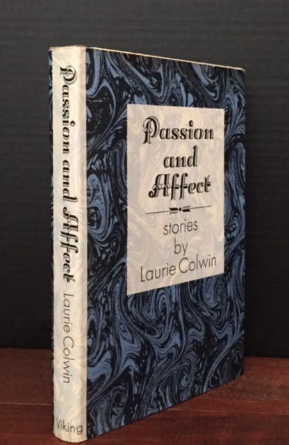 Passion and Affect [Signed Association Copy -- copy of Mary Ellin Barrett, Irving Berlin's daughter]. Laurie Colwin.