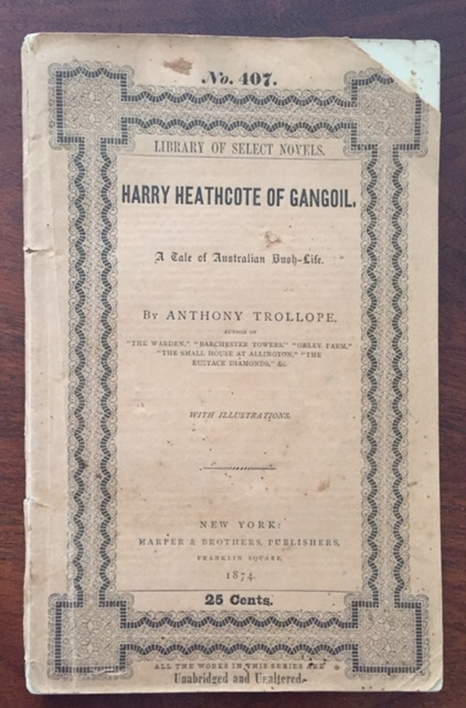 Harry Heathcote of Gangoil [EXTRAORDINARILY RARE TRUE FIRST EDITION IN PUBLISHER'S ORIGINAL WRAPPERS]. Anthony Trollope.