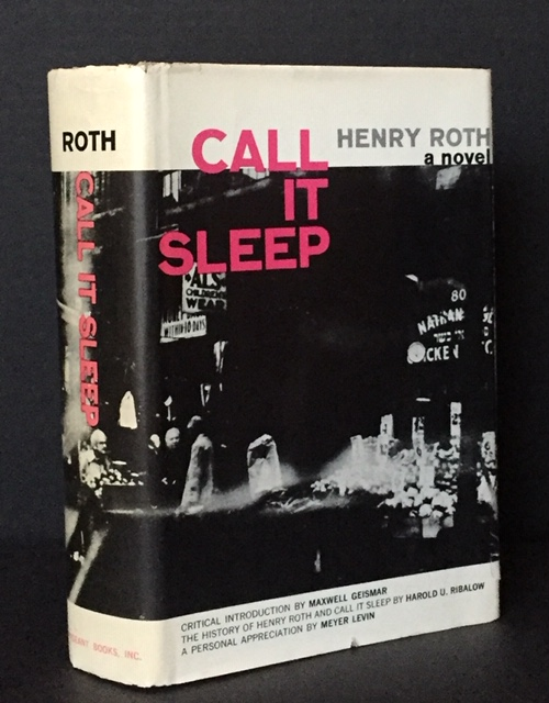 Call it Sleep [Signed]. Maxwell: Critical Introduction Geismar, Meyer: A. Personal Appreciation Levin, Harold: The History of Henry Roth Ribalow, Call it Sleep.