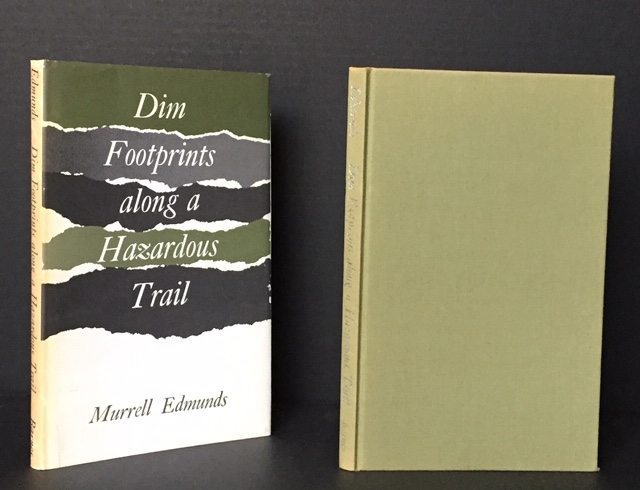 Dim Footprints along a Hazardous Trail [Signed Association Copy]. Murrell Edmunds.