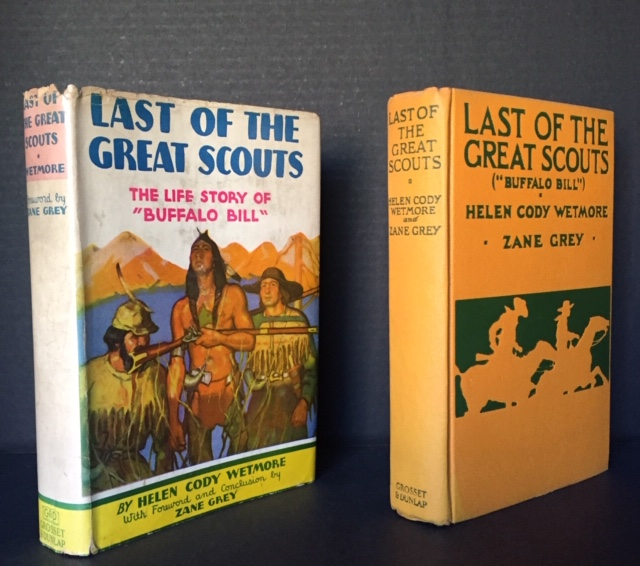 "Last of the Great Scouts: The Life Story of ""Buffalo Bill"" [SIGNED BY HIS NIECE]. Helen Cody Wetmore, Zane Grey, Foreword and Conclusion."