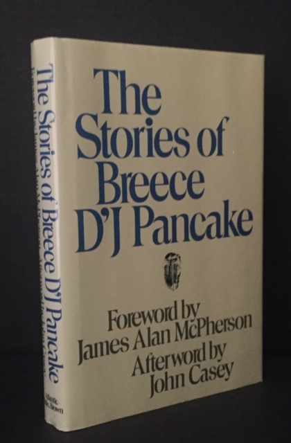 The Stories of Breece D'J Pancake. Breece D'J Pancake, James Alan McPherson, John Casey, Foreword, Afterword.