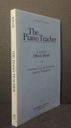 The Piano Teacher [SCARCE Uncorrected Page Proofs]; [Die Klavierspielerin]. Elfriede Jelinek