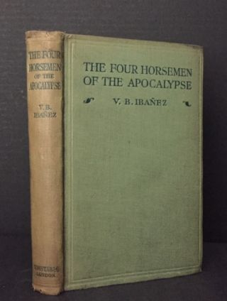 The Four Horsemen of the Apocalypse [Los Cuatro Jinetes del Apocalipsis]. V. B. Ibanez, Vicente...