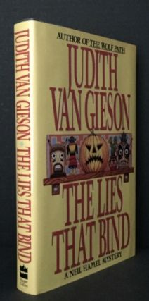 The Lies that Bind. Judith Van Gieson