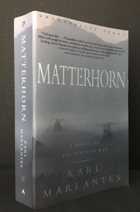 Matterhorn: A Novel of the Vietnam War [Uncorrected Proof]. Karl Marlantes