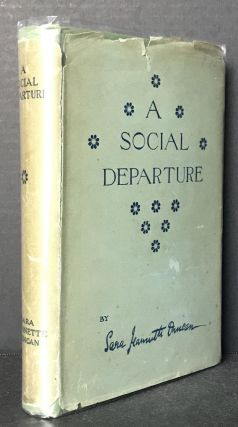 A Social Departure: How Orthodocia and I Went Around The World by Ourselves [In the Rare Dust Jacket]