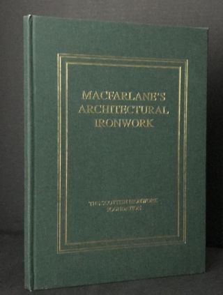 Macfarlane's Architectural Ironwork. No Author Stated, Walter Macfarlane