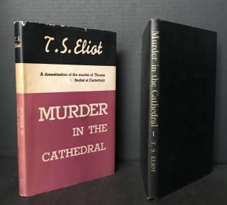 Murder in the Cathedral: A Dramatization of the murder of Thomas Becket at Canterbury. T. S. Eliot