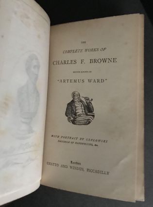 "The Complete Works of Charles F. Browne, better known as ""Artemus Ward"""