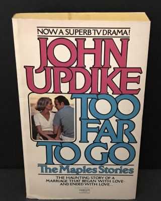 Too Far To Go. John Updike