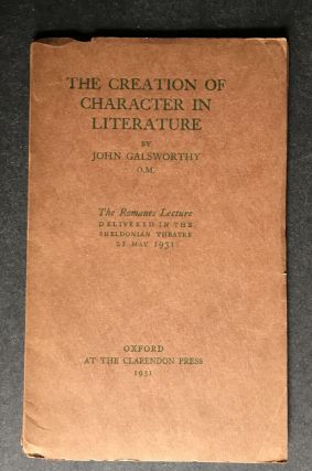 The Creation of Character in Literature. John Galsworthy