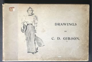 Drawings [Drawings by Charles Dana Gibson] [an ASSOCIATION COPY]. Charles Dana Gibson, C. D....