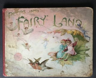 PEEPS INTO FAIRYLAND: A PANORAMA PICTURE BOOK OF FAIRY STORIES; Peeps into Fairy Land. F. E....