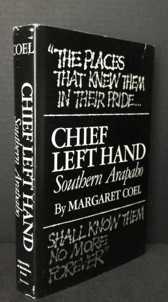 Chief Left Hand [ASSOCIATION COPY; SIGNED TWICE]; Arapaho. Margaret Coel