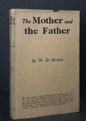 The Mother and the Father [In the Rare Dust Jacket]. William Dean Howells, W. D. Howells