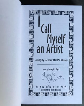 I Call Myself an Artist: Writings By and About Charles Johnson [Signed]