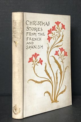 Christmas Stories from French and Spanish Writers [in the RARE dust jacket]