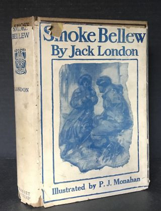 Smoke Bellew. Jack London, P. J. Monahan