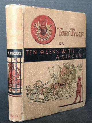 Toby Tyler or Ten Weeks with a Circus. James Otis, James Otis Kaler