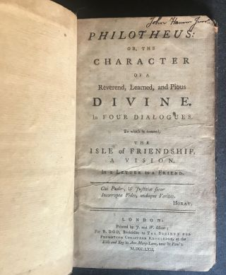 Philotheus: or, the character of a reverend, learned, and pious divine. In four dialogues. To which is annexed, The isle of friendship. A vision. In a letter to a friend.