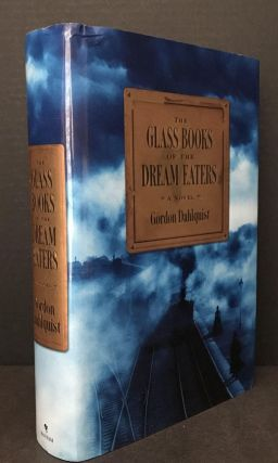 The Glass Books of the Dream Eaters [SIGNED]. Gordon Dahlquist