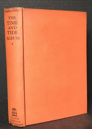 The Time and Tide Album. John Galsworthy, Karl Capek, Katherine Anne Porter, Foreword